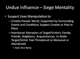 siege mentality definition undue influence tristan d svare ppt