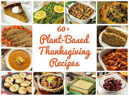 preparing for vegan thanksgiving 60 plant based recipes