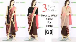 how to wear a saree for party in 3 different styles g3fashion