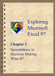 exploring microsoft excel 97 chapter 3 spreadsheets in decision