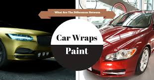 what are wraps what are the differences between car wraps vs paint