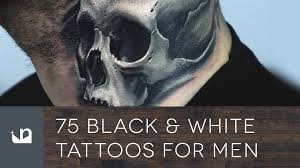 75 black and white tattoos for men youtube