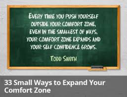 Life Begins When You Step Out Of Your Comfort Zone 33 Small Ways To Expand Your Comfort Zone Little Things Matter