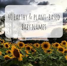 40 earthy u0026 plant based baby names the friendly fig