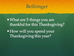 bellringer what are 5 things you are thankful for this