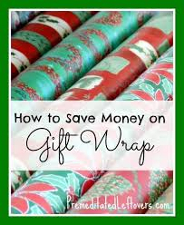 cheapest wrapping paper how to save money on gift wrap and wrapping paper