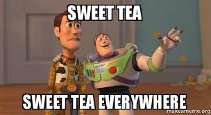 Sweet Tea Meme - sweet tea sweet tea everywhere buzz and woody toy story meme