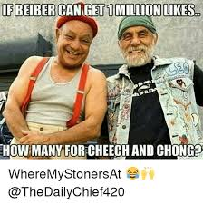 Cheech And Chong Meme - ifbeibercanget1 million likes show many for cheech and chong