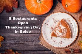 open thanksgiving day 2015 in boise