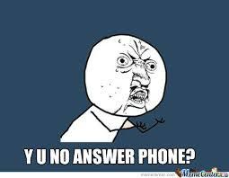 Answer Phone Meme - y u no answer phone by shygirl meme center