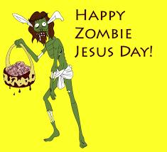 Zombie Jesus Meme - happy zombie jesus day by thunder tomoko interesting things