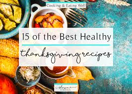 15 of the best healthy thanksgiving recipes showme suburban