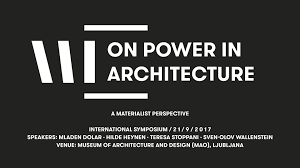 design event symposium symposium on power in architecture a materialist perspective