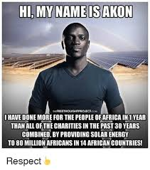 Hi My Name Is Meme - hi my name is akon freethoughtproject com have done more for