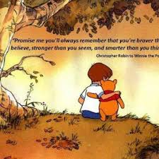 Pooh Meme - promise me you ll always rememeber that you re braver than you