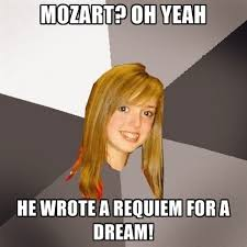 Dream Meme - mozart oh yeah he wrote a requiem for a dream create meme