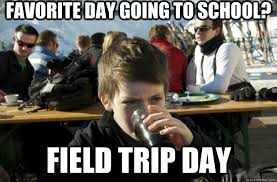School Trip Meme - favorite day going to school field trip day lazy primary school