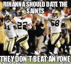 Funny Saints Memes - rihanna should date the saints meme badbreedbadblog