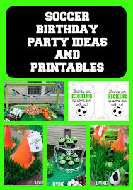 soccer party ideas soccer party ideas food favors free printables
