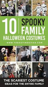 Spooky Halloween Costumes Ideas 101 Awesome Family Halloween Costume Ideas The Dating Divas