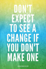 motivational quote running don u0027t expect to see a change if you don u0027t make one