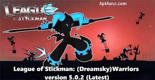 league of stickman full version apk download league of stickman dreamasky warriors apk 5 0 2 for android apkfunz