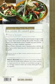 cuisiner un canard gras la cuisine du canard gras amazon co uk thierry zarzuelo françoise