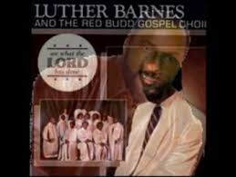 luther barnes u0026amp the red budd gospel choir i kept on searching