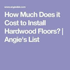 How Much Does Wainscoting Cost To Install Best 25 Hardwood Floor Installation Cost Ideas On Pinterest