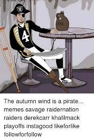 Pirate Meme - 9 m the autumn wind is a pirate memes savage raidernation raiders