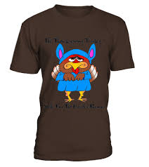 thanksgiving turkey t shirt i m the easter bunny t shirts coupon