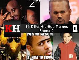 Hip Hop Memes - 15 killer hip hop memes round 2 killerhiphop com