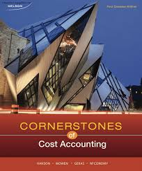 cornerstones of cost accounting canadian edition