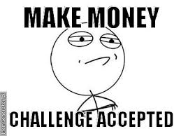 Challenge Excepted Meme - make money challenge accepted legendary meme generator