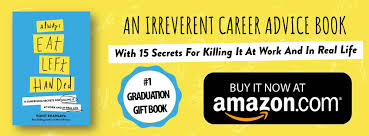 Buy On Amazon by Always Eat Left Handed An Irreverent Career Advice Book For