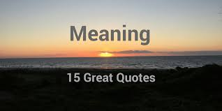 15 great quotes about meaning especially at work