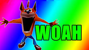 Woah Meme - woah crash bandicoot dank meme compilation 2017 youtube