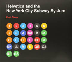 helvetica and the new york city subway system the true maybe