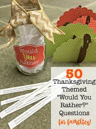 50 thanksgiving themed would you rather questions that are