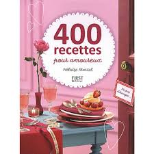 cuisiner pour amoureux 400 recettes pour amoureux livre cuisine cultura