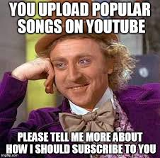 Upload Meme - as a someone who actually creates content i never understood those