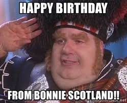 Scottish Meme - happy birthday from bonnie scotland scottish fat bastard