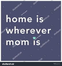 home wherever mom mothers day quote stock vector 412005340