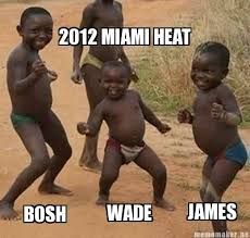 Heat Memes - meme maker 2012 miami heat bosh wade james