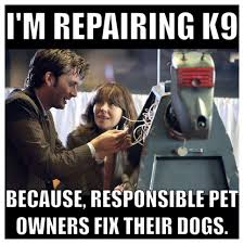 Funny Doctor Who Memes - k9 doctor who funny memes doctor best of the funny meme