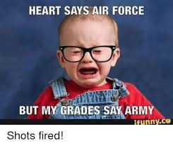 Shots Fired Meme - heart says air force but my grades say army funny shots fired