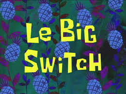 le big switch encyclopedia spongebobia fandom powered by wikia