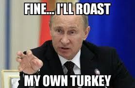 Turkish Meme Movie - vladimir putin and turkey memes appear online on thanksgiving