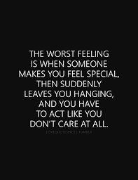 quotes the worst feeling is when someone makes you
