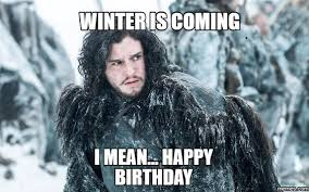 Game Of Thrones Meme - 20 best birthday memes for a game of thrones fan sayingimages com